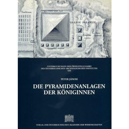 Die Pyramidenanlagen der Königinnen. Untersuchungen zu einem Grabtyp des Alten und Mittleren Reiches
