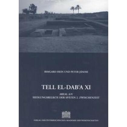 Tell el-Daba XI. Areal A/V. Siedlungsrelikte der späten 2. Zwischenzeit