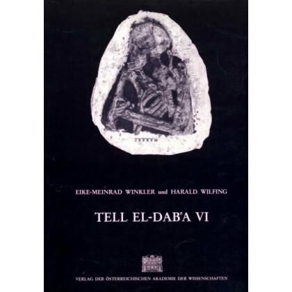 Tell el-Daba VI - Anthropologische Untersuchungen an den Skelettresten der Kampagnen 1966-69, 1975-80, 1985