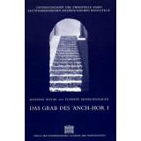 Das Grab des Anch-Hor Obersthofmeister der Gottesgemahlin Nitokris, Teil I