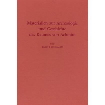 Materialien zur Archäologie und Geschichte des Raumes von Achmim