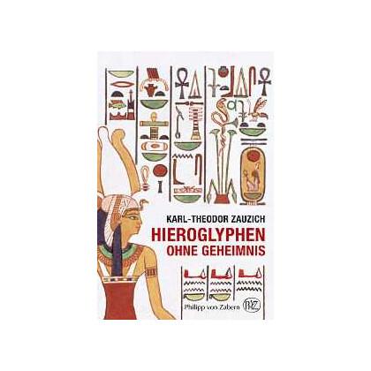 Hieroglyphen ohne Geheimnis - Eine Einführung in die altägyptische Schrift