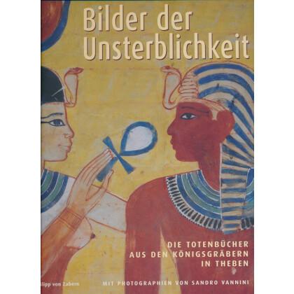 Bilder der Unsterblichkeit - Die Totenbücher aus den Königsgräbern in Theben