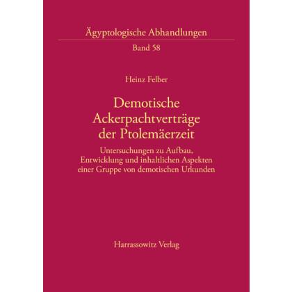 Demotische Ackerpachtverträge der Ptolemäerzeit. Untersuchungen zu Aufbau, Entwicklung und inhaltlichen Aspekten einer Gruppe von demotischen Urkunden