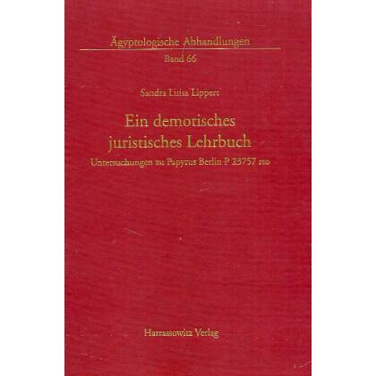 Ein demotisches juristisches Lehrbuch. Lippert, Sandra L. Untersuchungen zu Papyrus Berlin P 23757 rto