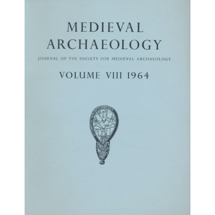 Medieval Archaeology. Journal of the Society for Medieval Archaeology, Volume VIII - 1964