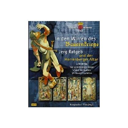 In den Wirren des Bauernkriegs. Jerg Ratgeb und der Herrenberger Altar. CD - ROM