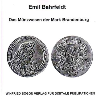 Das Münzwesen der Mark Brandenburg von den ältesten Zeiten bis 1701. 3 Bände auf CD