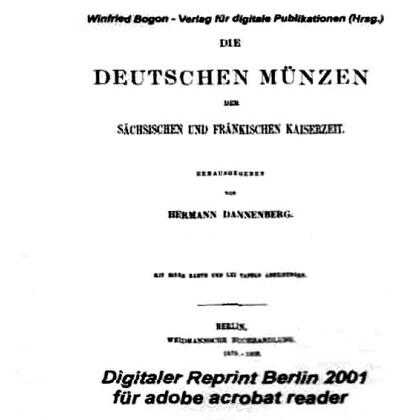 Die deutschen Münzen der sächsischen und fränkischen Kaiserzeit. Hermann Dannenberg. 4 Bände auf CD