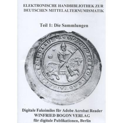 Elektronische Handbibliothek zur Deutschen Mittelalternumismatik. Teil 1: die Sammlungen