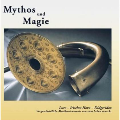 Mythos und Magie - Lure Irisches Horn Didgeridoo. Vorgeschichtliche Musikinstrumente neu zum Leben erweckt