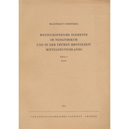 Westeuropäische Elemente im Neolithikum Frühen Bronzezeit. 2 Bände