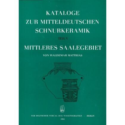 Kataloge zur mitteldeutschen Schnurkeramik, Teil V - Mittleres Saalegebiet