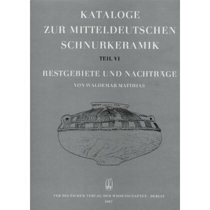 Kataloge zur mitteldeutschen Schnurkeramik, Teil VI - Restgebiete und Nachträge