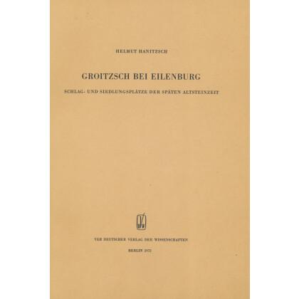 Groitzsch bei Eilenburg - Schlag- und Siedlungsplätze der Späten Altsteinzeit