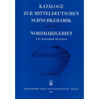Kataloge zur mitteldeutschen Schnurkeramik, Teil III - Nordharz