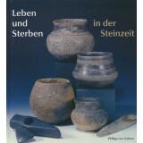Leben und Sterben in der Steinzeit