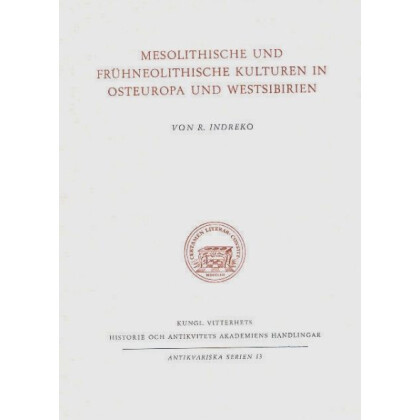 Mesolithische und Frühneolithische Kulturen in Osteuropa und Westsibirien