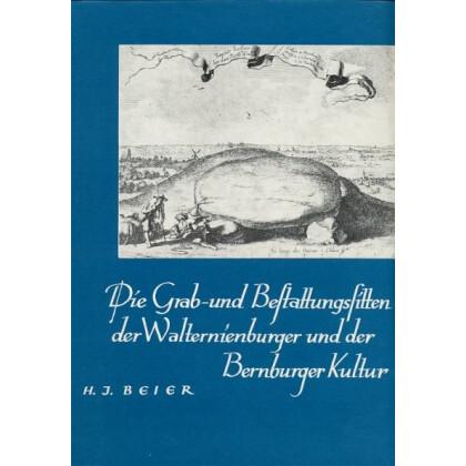 Die Grab- und Bestattungssitten der Walternienburger und der Bernburger Kultur - Neolithische Studien III