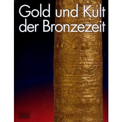 Gold und Kult der Bronzezeit