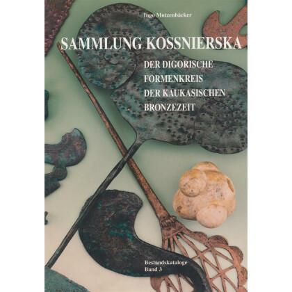 Sammlung Kossnierska - Der Digorische Formenkreis der kaukasischen Bronzezeit