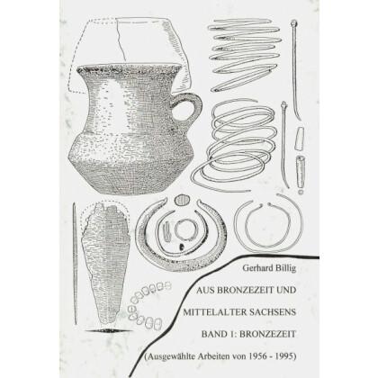 Aus Bronzezeit und Mittelalter Sachsens