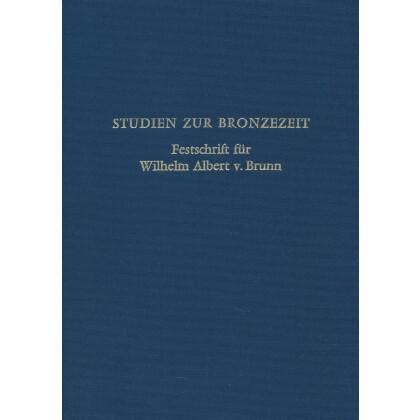 Studien zur Bronzezeit - Festschrift für Wilhelm Albert von Brunn