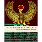 Das Gold der Horusfalken - Auf den Spuren...