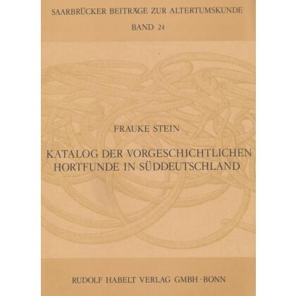 Katalog der vorgeschichtlichen Hortfunde in Süddeutschland