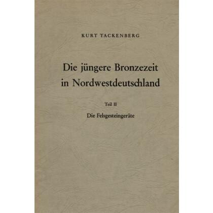 Die jüngere Bronzezeit in Nordwestdeutschland. Teil 2 - Felssteingeräte