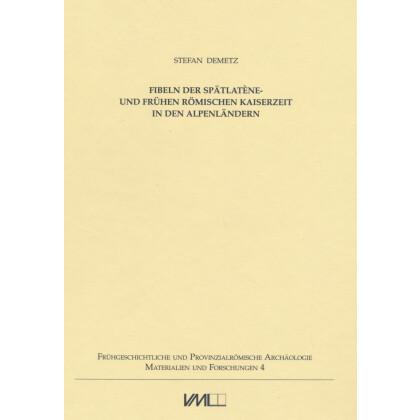 Fibeln der Spätlatène- und frühen römischen Kaiserzeit in den Alpenländern