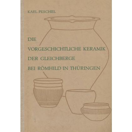 Die Vorgeschichtliche Keramik der Gleichberge bei Römhild