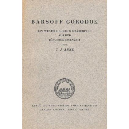 Barsoff Gorodok - Ein westsibirisches Gräberfeld aus der jüngeren Eisenzeit
