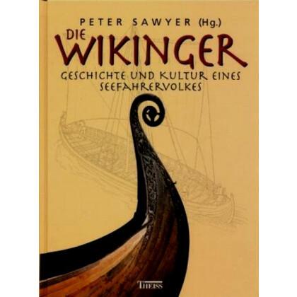 Die Wikinger - Geschichte und Kultur eines Seefahrervolkes