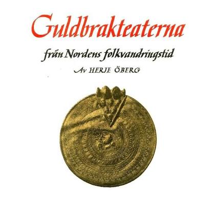 Guldbrakteaterna fran Nordens folkvandringstid
