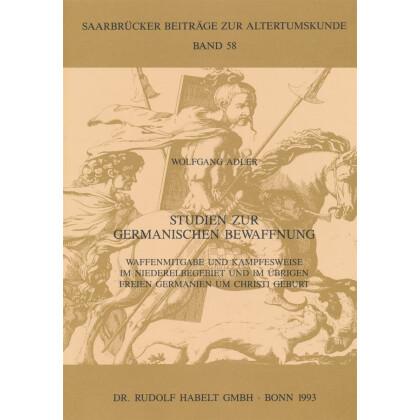 Studien zur Germanischen Bewaffnung - Waffenmitgabe und Kampfesweise