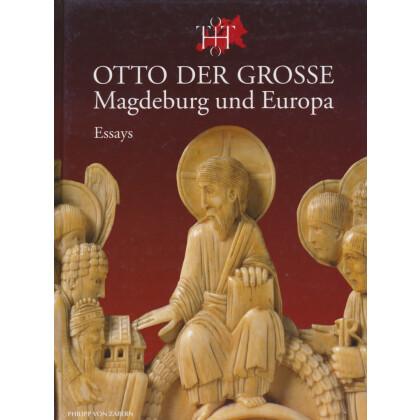 Otto der Große Magdeburg und Europa, 2 Bände