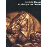 Gold der Steppe - Archäologie der Ukraine
