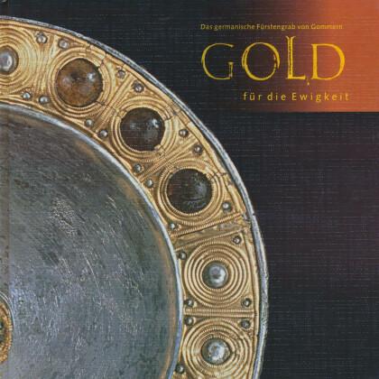Gold für die Ewigkeit - Das germanische Fürstengrab von Gommern