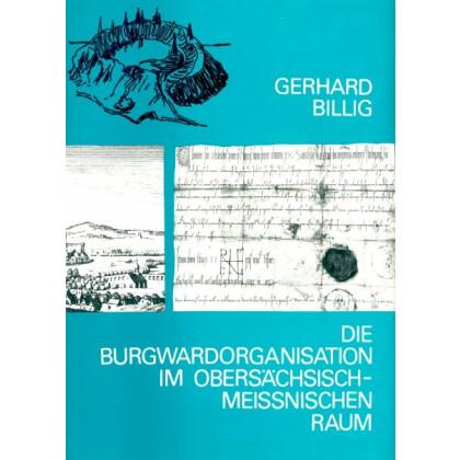 Die Burgwardorganisation im Obersächsisch - Meissnischen Raum