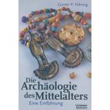 Die Archäologie des Mittelalters
