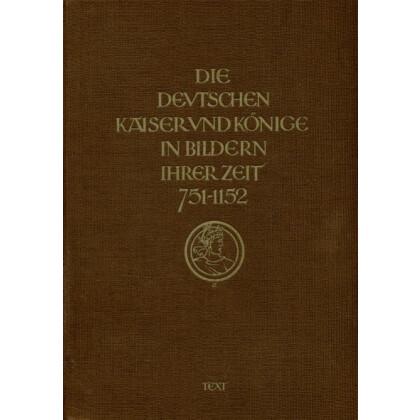 Die Deutschen Kaiser und Könige in Bildern Ihrer Zeit. 2 Bände