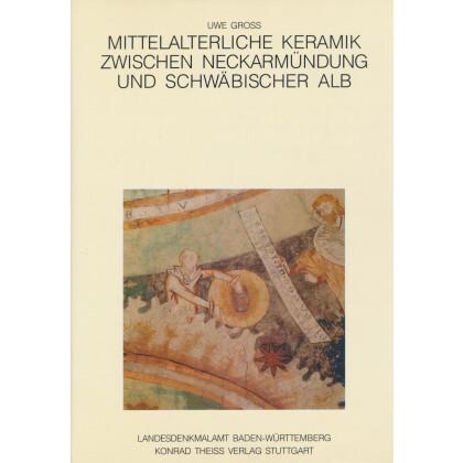 Mittelalterliche Keramik zwischen Neckarmündung und Schwäbischer Alb