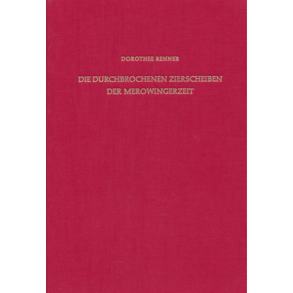 Dorothee Renner. Die durchbrochenen Zierscheiben der Merowingerzeit