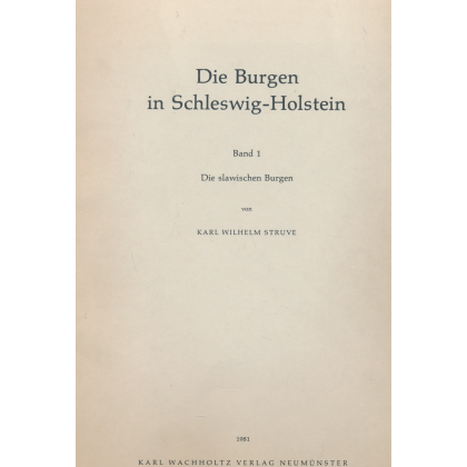 Die Burgen in Schleswig-Holstein, Band 1 - Die Slawischen Burgen