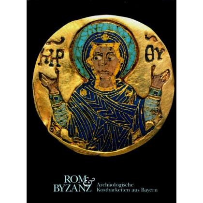 Rom und Byzanz - Archäologische Kostbarkeiten aus Bayern