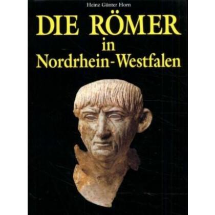 Die Römer in Nordrhein- Westfalen