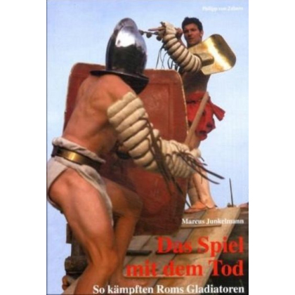 Das Spiel mit dem Tod - So kämpften Roms Gladiatoren