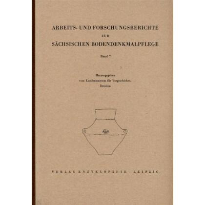 Arbeits- und Forschungsberichte zur sächsischen Bodendenkmalpflege, Band 7