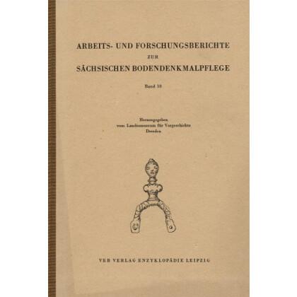 Arbeits- und Forschungsberichte zur sächsischen Bodendenkmalpflege, Band 10